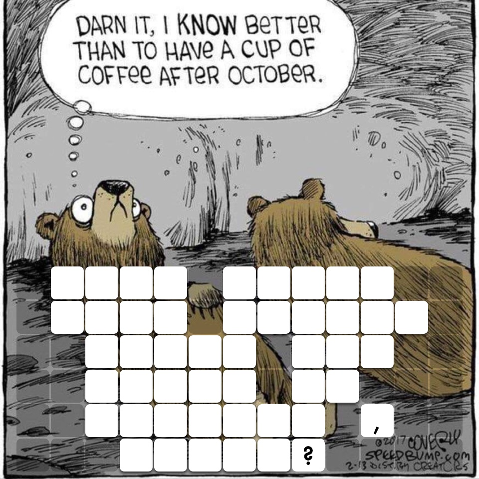 When bears have coffee after the month of October , right?